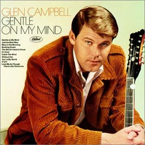 Glen Campbell – Gentle On My Mind - 1967 Capitol